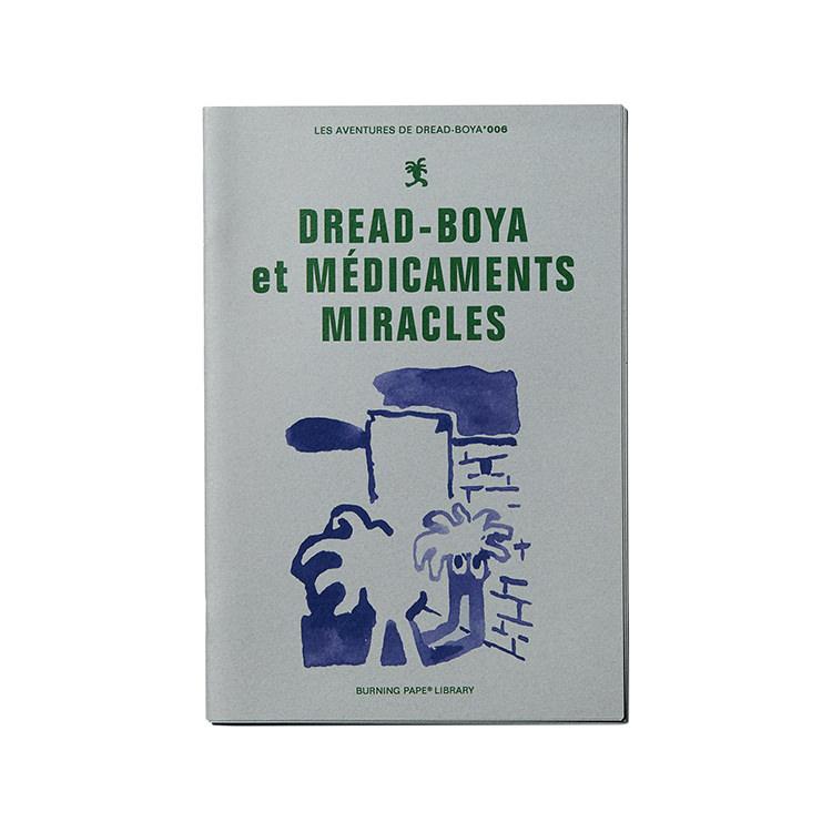DREAD-BOYA et MÉDICAMENTS MIRACLES